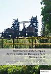 Der Emscher Landschaftspark: die grüne Mitte der Metropole Ruhr