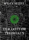 Der Gott im Treibhaus (eBook)
