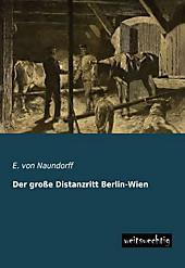 Der große Distanzritt Berlin-Wien, E. von Naundorff, Reiseführer