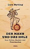 Der Mann und das Holz