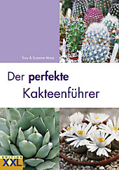 Der perfekte Kakteenführer, Suzanne Mace, Tony Mace, Pflanzen