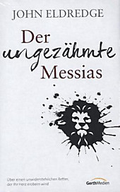 Der ungezähmte Messias, John Eldredge, Religion & Theologie