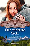 Der verletzte Stolz (+Der Jäger von Sankt Margarethen + Eine alte Schuld) (eBook)