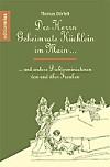 Des Herrn Geheimrats Küchlein im Main und andere Dichterminiaturen von und über Franken
