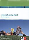deutsch.kompetent, Ausgabe Nordrhein-Westfalen: 10. Klasse, Einführungsphase, Schülerbuch