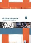 deutsch.kompetent, Ausgabe Nordrhein-Westfalen: 8. Klasse, Trainingsheft zum Selbstlernen