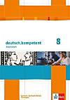 deutsch.kompetent, Ausgabe Sachsen, Sachsen-Anhalt, Thüringen: 8. Klasse, Arbeitsheft
