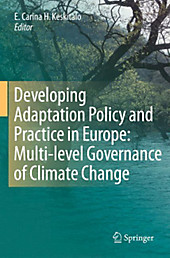 Developing Adaptation Policy and Practice in Europe: Multi-level Governance of Climate Change, Geowissenschaften