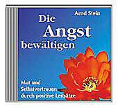 Die Angst bewältigen, 1 CD-Audio, Arnd Stein, Sachbuch