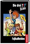 Die drei Fragezeichen Kids - Fußballhelden