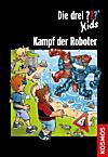 Die drei Fragezeichen-Kids - Kampf der Roboter