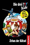 Die drei Fragezeichen-Kids und du - Zirkus der Rätsel