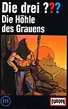 Die drei Fragezeichen und . . ., Cassetten: Bd.111 Die Höhle des Grauens, 1 Cassette