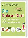Die Dukan Diät 100 Lebensmittel 100 neue Rezepte