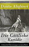 Die Göttliche Komödie - 4 deutsche Übersetzungen in einem Buch (eBook)