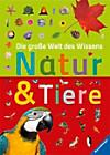 Die große Welt des Wissens: Natur & Tiere