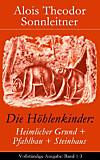 Die Höhlenkinder: Heimlicher Grund + Pfahlbau + Steinhaus (Vollständige Ausgabe: Band 1-3) (eBook)
