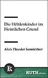 Die Höhlenkinder im Heimlichen Grund (eBook)