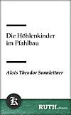 Die Höhlenkinder im Pfahlbau (eBook)