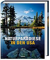Die letzten Naturparadiese in den USA