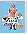 """Die """"Morgen darf ich essen, was ich will""""-Diät"""
