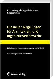 Die neuen Regelungen für Architekten- und Ingenieurwettbewerbe, Barbara Ettinger-Brinckmann, Rüdiger Kratzenberg, Anne Knapschinsky, Rechtskunde