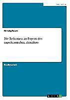 Die Reformen im Bayern des napoleonischen Zeitalters, Herwig Baum, Neuzeit
