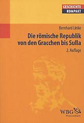 Die römische Republik von den Gracchen bis Sulla, Bernhard Linke, Altertum