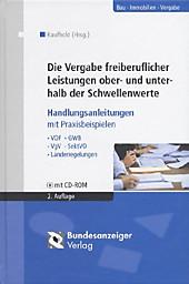 Die Vergabe freiberuflicher Leistungen ober- und unterhalb der Schwellenwerte, m. CD-ROM, Peter Kalte, Michael Wiesner, Rechtskunde