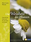Die Weisheit der Pflanzen - eBook (eBook)