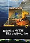 Digitalisieren von Dias und Negativen, m. DVD-ROM