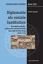 Diplomatie als soziale Institution, Daniel Legutke, Neuzeit