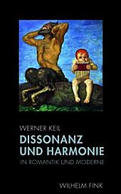 Dissonanz und Harmonie in Romantik und Moderne, Werner Keil, Musik