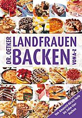 Dr. Oetker - Landfrauen backen von A - Z, Dr. Oetker Verlag, Backbücher