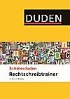 (Duden) Schülerduden: Rechtschreibtrainer 5.-10. Klasse