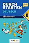 Durchstarten Deutsch 8. Schuljahr: 4. Klasse Gymnasium/HS/NMS. Coachingbuch inkl. Lösungsheft