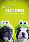 Edition lustige Tiere: Spaß mit Hunden (Tischkalender 2015 DIN A5 hoch)