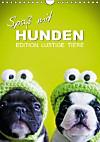 Edition lustige Tiere: Spaß mit Hunden (Wandkalender 2015 DIN A4 hoch)