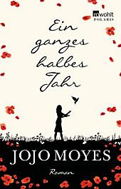 Ein ganzes halbes Jahr, Jojo Moyes, Liebesromane