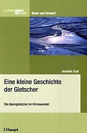 Eine kleine Geschichte der Gletscher, Amédée Zryd, Geowissenschaften