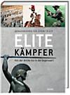 Elitekämpfer - Von der Antike bis in die Gegenwart
