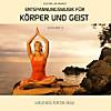 Entspannungsmusik für Körper und Geist - Ausgabe 5