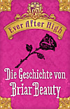 Ever After high - Die Geschichte von Briar Beauty (eBook)