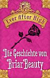 Ever After high - Die Geschichte von Briar Beauty (eBook)