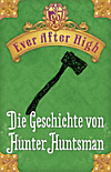 Ever After High - Die Geschichte von Hunter Huntsman (eBook)