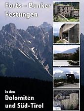 Forts - Bunker - Festungen in den Dolomiten und Süd-Tirol, 1 DVD, Zeitgeschichte