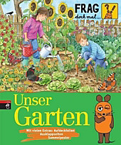 Frag doch mal ... die Maus Unser Garten, Martina Gorgas, Kinder-Sachbuch ab 6