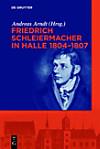 Friedrich Schleiermacher in Halle 1804-1807