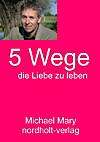 Fünf Wege die Liebe zu leben (eBook)
