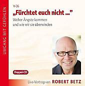 Fürchtet euch nicht..., Audio-CD, Robert Th. Betz, Sachbuch